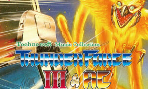 【NEWS】『III』と『AC』のカップリングサントラ!『Technosoft Music Collection -THUNDER FORCE Ⅲ & AC-』がアツい件